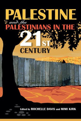 Palestine and the Palestinians in the 21st Century by Rochelle Davis and Mimi Kirk
