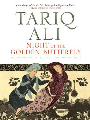 Night of the Golden Butterfly: A Novel (The Islam Quintet 5) by Tariq Ali