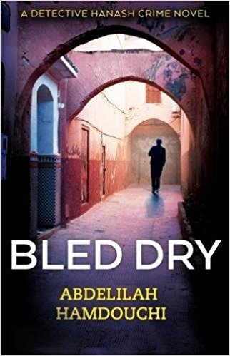 Bled Dry: A Novel by Abdelilah Hamdouchi