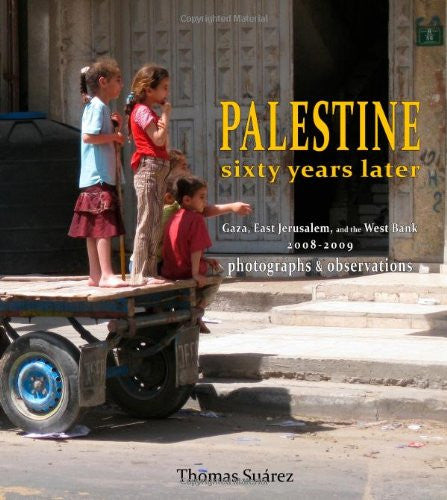 Palestine: Sixty Years Later by Thomas Suarez