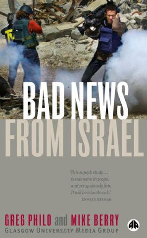 Bad News From Israel by Greg Philo
