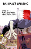 Bahrain's Uprising by Ala'a Shehabi and Marc Owen Jones