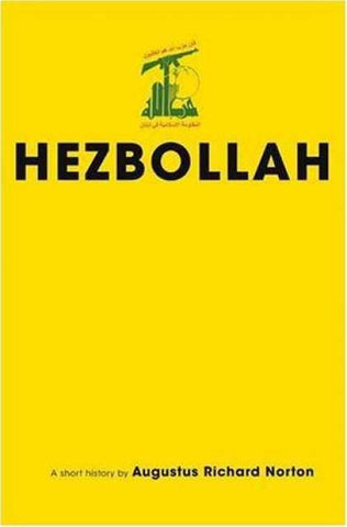 Hezbollah: A Short History by Augustus Richard Norton