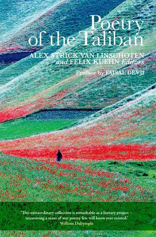 Poetry of the Taliban by Alex Strick van Linschoten and Felix Kuehn