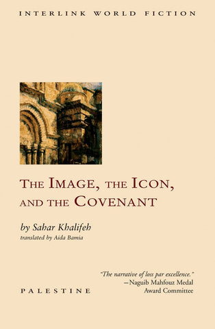 The Image, the Icon, and the Covenant by Sahar Khalifeh