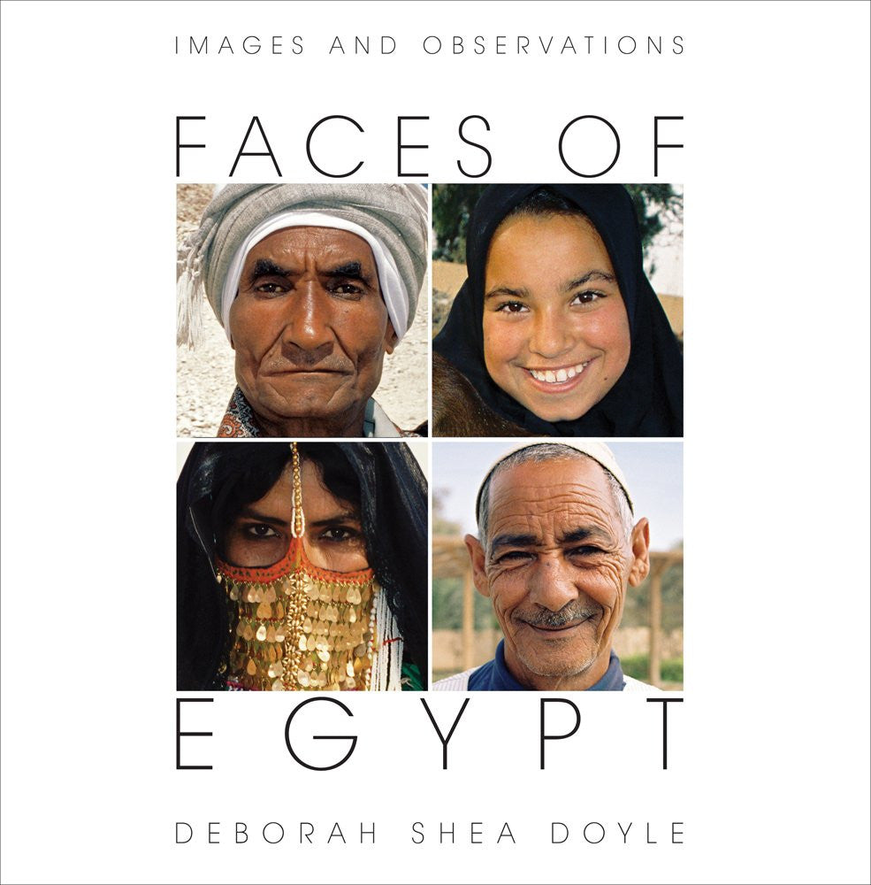 Faces of Egypt: Images and Observations by Deborah Shea Doyle