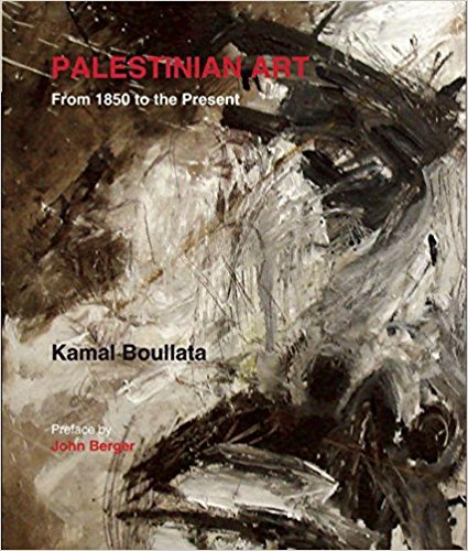 Palestinian Art: From 1850 to the Present by Kamal Boullate