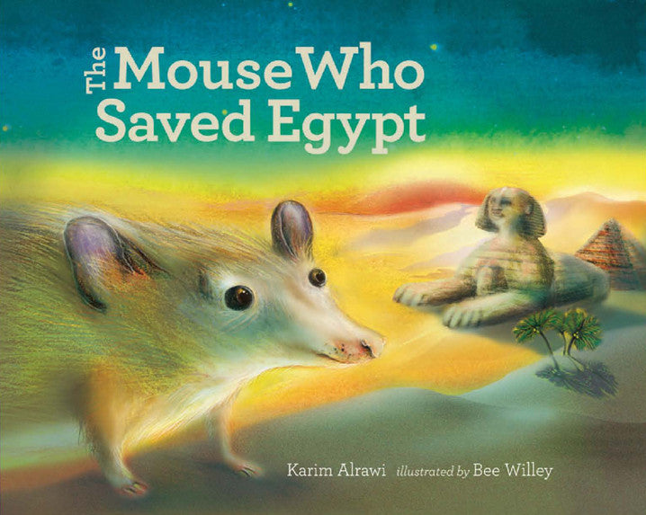 The Mouse Who Saved Egypt by Karim Alrawi
