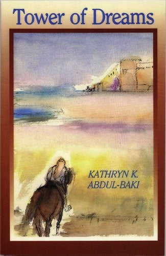 Tower of Dreams: A Novel by Kathryn Abdul-Baki
