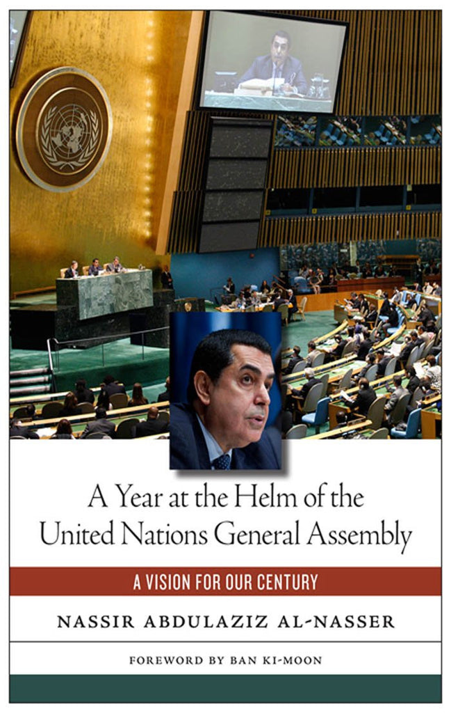 A Year at the Helm of the United Nations General Assembly: A Vision for our Century by Nassir Abdulaziz Al-Nasser