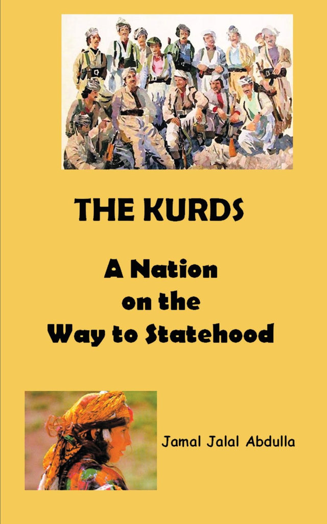 The Kurds: A Nation on the Way to Statehood by Jamal Jalal Abdulla