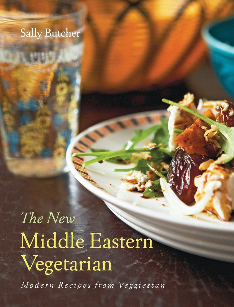 The New Middle Eastern Vegetarian: Modern Recipes from Veggiestan by Sally Butcher