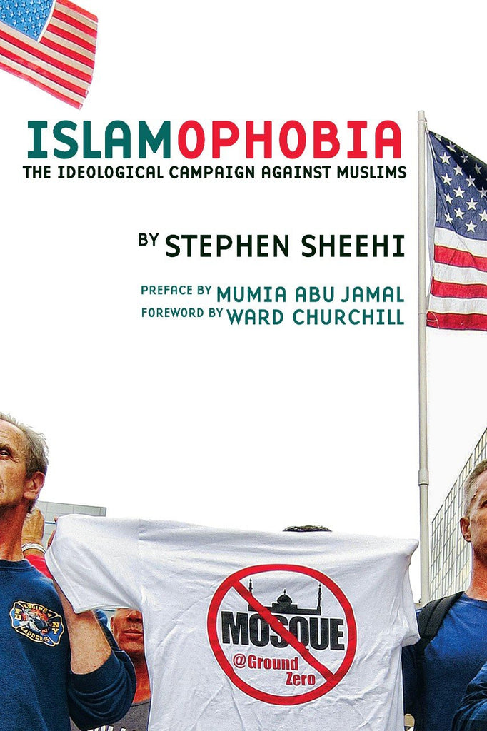 Islamophobia: The Ideological Campaign Against Muslims by Stephen Sheehi