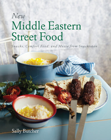 New Middle Eastern Street Food: Snacks, Comfort Food, and Mezze from Snackistan by Sally Butcher