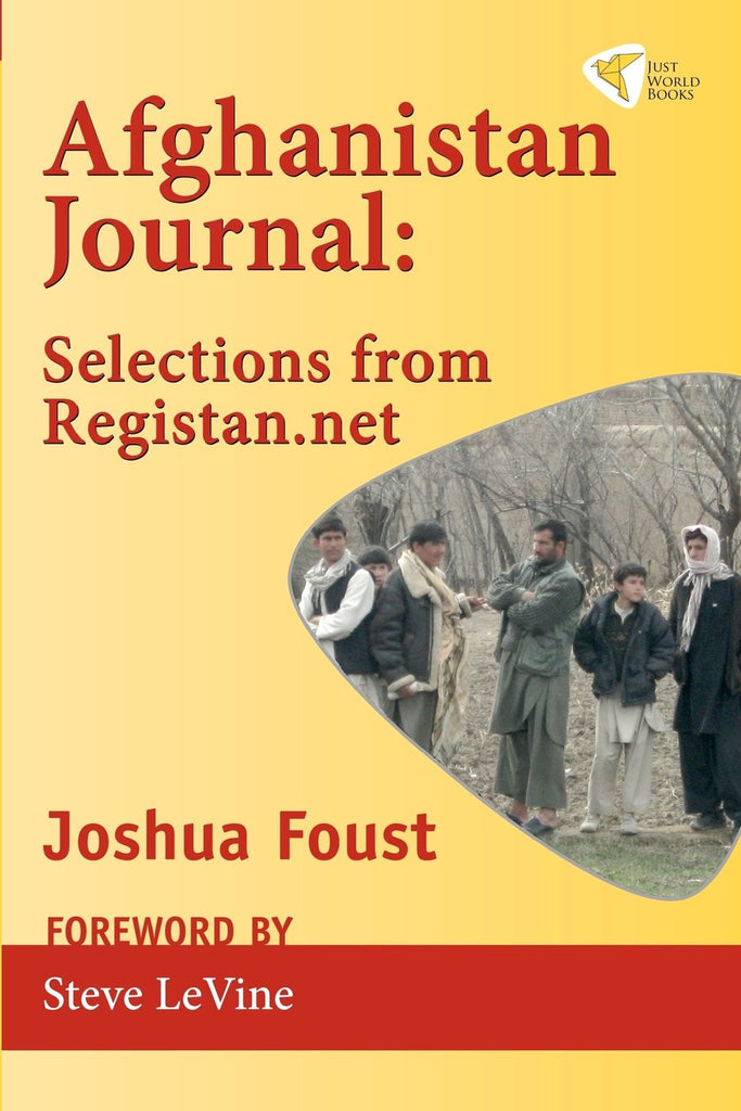 Afghanistan Journal: Selections from Registan.net by Joshua Foust