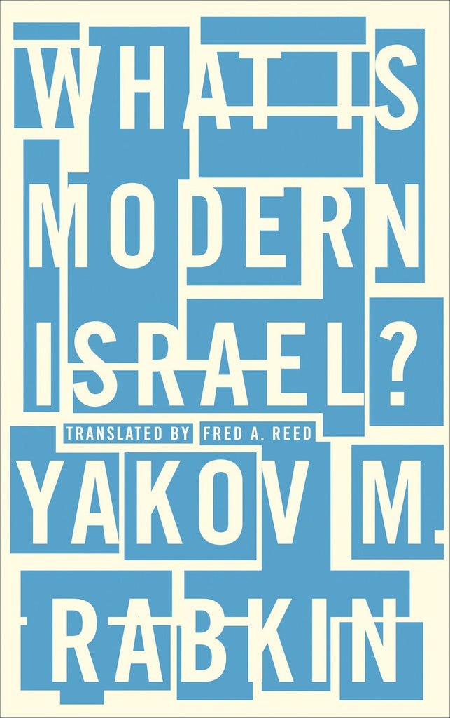 What is Modern Israel? by Yakov M. Rabkin