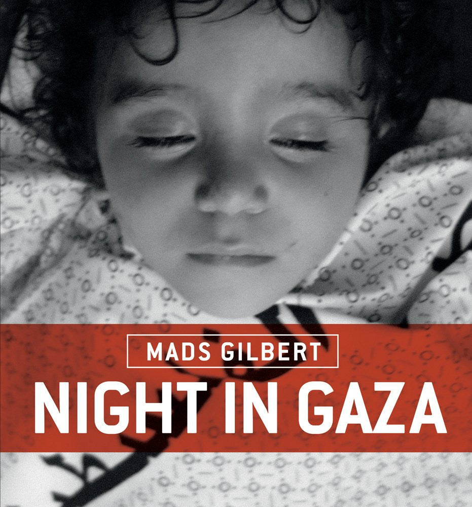 Night in Gaza by Mads Gilbert