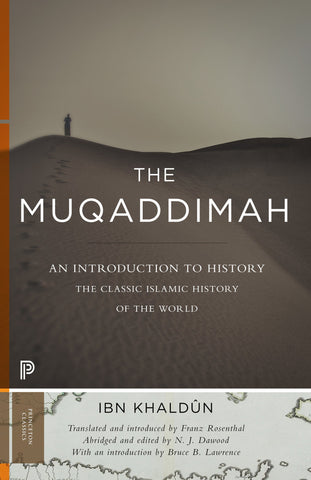 The Muqaddimah: An Introduction to History by Ibn Khaldûn