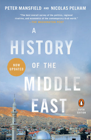 A History of the Middle East: Revised Fifth Edition by Peter Mansfield
