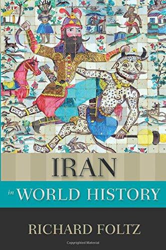 Iran in World History by Richard Foltz