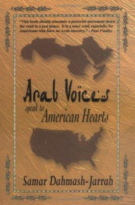 Arab Voices Speak to American Hearts by Samar Dahmash-Jarrah