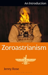 Zoroastrianism: An Introduction by Jenny Rose