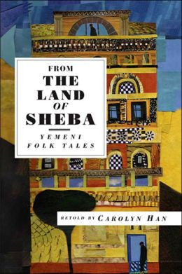 From the Land of Sheba: Yemeni Folk Tales by Carolyn Han