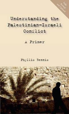 Understanding the Palestinian-Israeli Conflict: A Primer by Phyllis Bennis