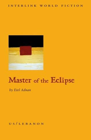 Master of the Eclipse and Other Stories by Etel Adnan
