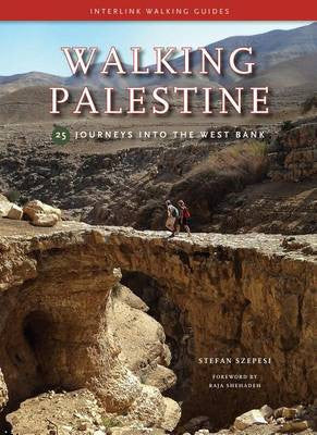 Walking Palestine: 25 Journeys in the West Bank by Stefan Szepesi