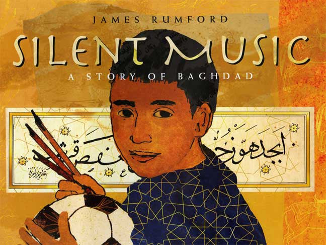 Silent Music: A Story of Baghdad by James Rumford