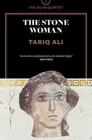 The Stone Woman: A Novel (The Islam Quintet 3) by Tariq Ali