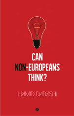 Can Non-Europeans Think? by Hamid Dabashi