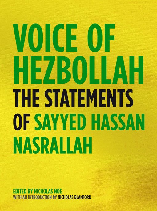 Voice of Hezbollah: The Statements of Sayyed Hassan Nasrallah by Nicholas Noe