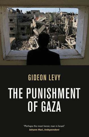 """The Punishment of Gaza by Gideon Levy"""