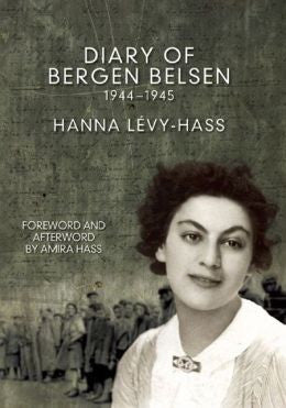 Diary of Bergen-Belsen: 1944-1945 by Hanna Levy-Hass
