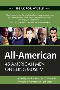 All-American: 45 American Men on Being Muslim by Wajahat Ali and Zahra T. Suratwala