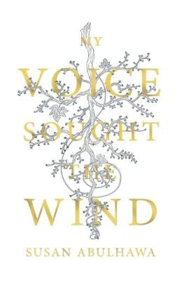 My Voice Sought the Wind by Susan Abulhawa