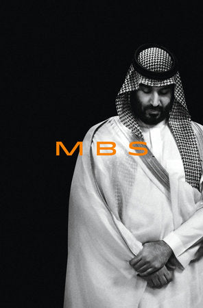 MBS: The Rise to Power of Mohammed bin Salman by Ben Hubbard