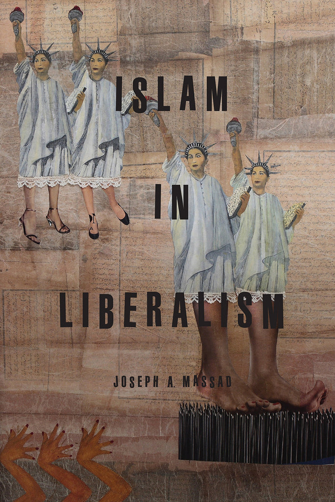 Islam in Liberalism by Joseph A. Massad