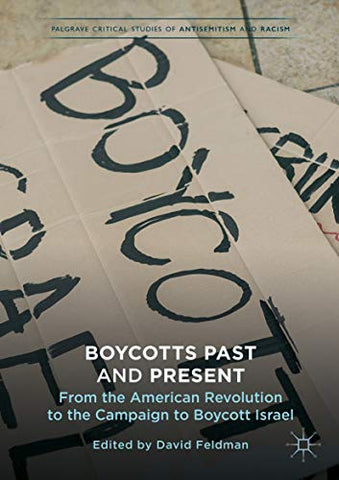 Boycotts Past and Present: From the American Revolution to the Campaign to Boycott Israel