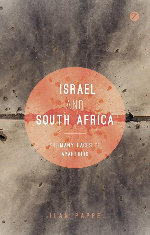 Israel and South Africa: The Many Faces of Apartheid by Ilan Pappé