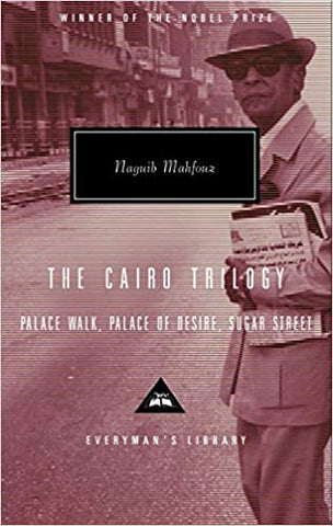 The Cairo Trilogy: Palace Walk, Palace of Desire, Sugar Street