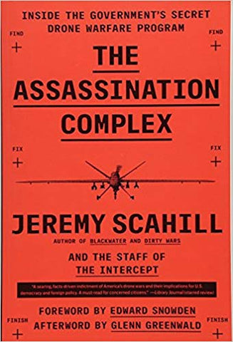 The Assassination Complex: Inside the Government's Secret Drone Warfare Program