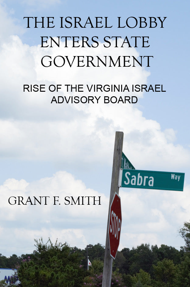 The Israel Lobby Enters State Government: Rise of the Virginia Israel Advisory Board by Grant Smith