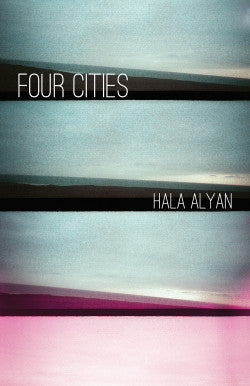 Four Cities by Hala Alyan