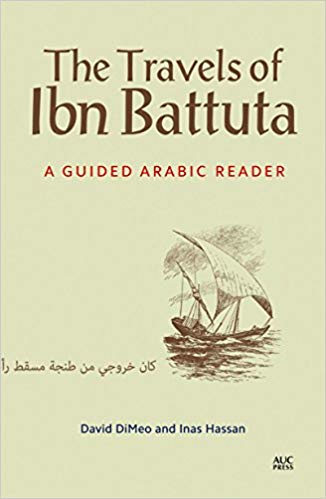 The Travels of Ibn Battuta: A Guided Arabic Reader (Bilingual Edition)