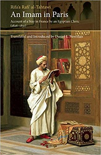 An Imam In Paris: Al-Tahtawi's Visit To France 1826-1831