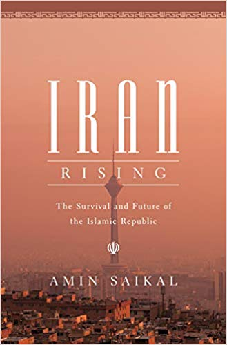 Iran Rising: The Survival and Future of the Islamic Republic