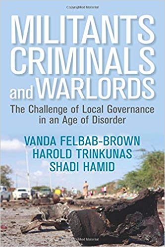 Militants, Criminals, and Warlords: The Challenge of Local Governance in an Age of Disorder